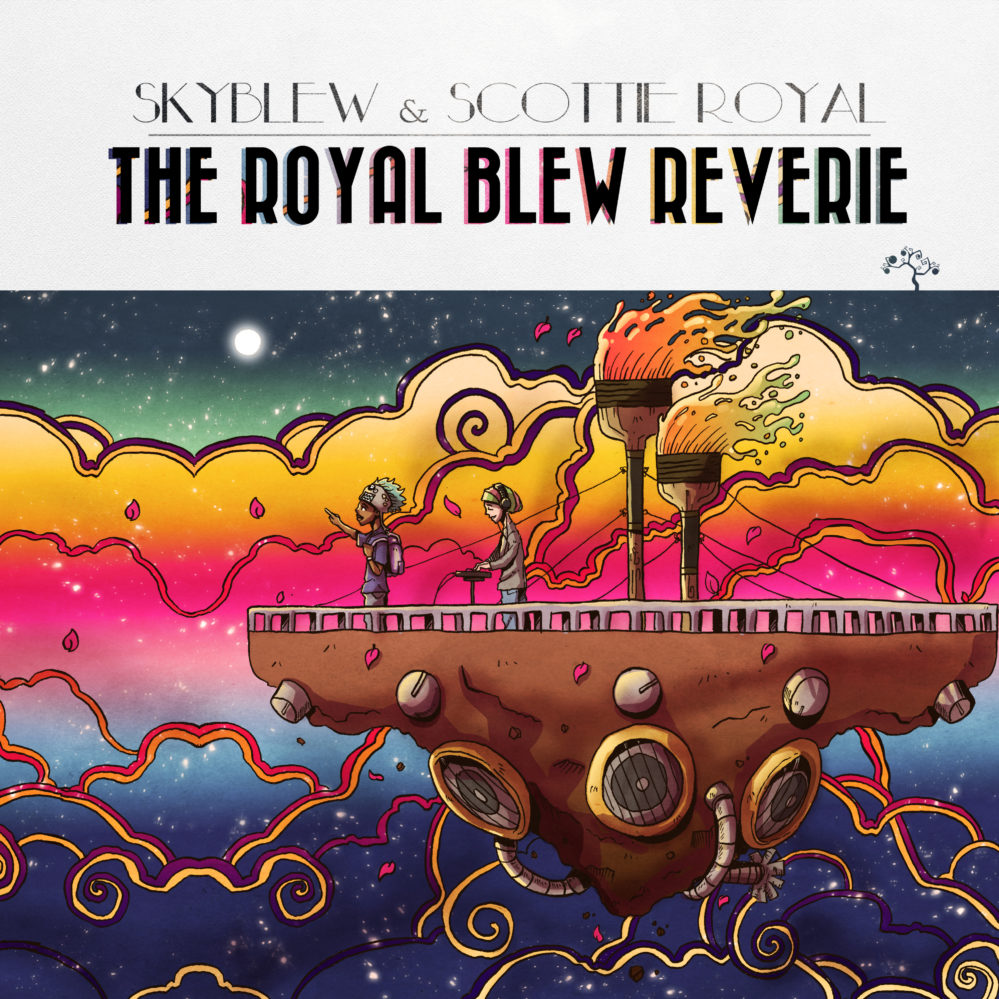 SKYBLEW & SCOTTIE ROYAL – THE ROYAL BLEW REVERIE