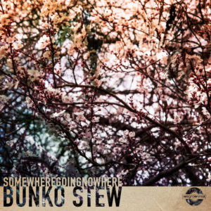 Bunko Stew - somewheregoingnowhere