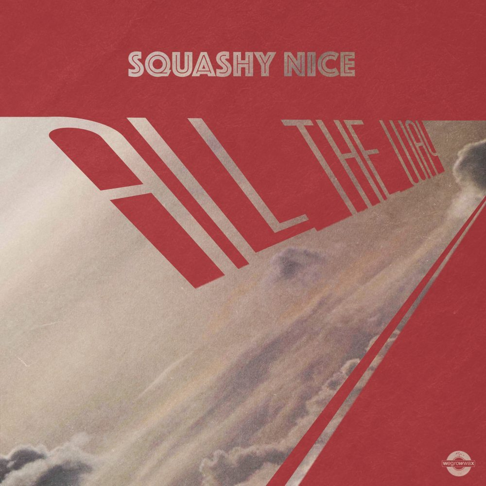 SQUASHY NICE - ALL THE WAY (Discography)